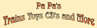 Pa Pa's Trains Toys CD's and More